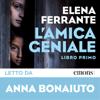 Elena Ferrante - L'amica geniale: Libro primo artwork