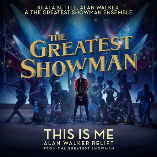 Keala Settle & The Greatest Showman Ensemble - This Is Me (Alan Walker Relift) [From