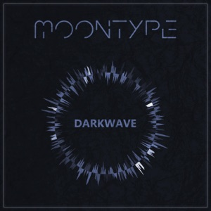 Moontype - Darkwave