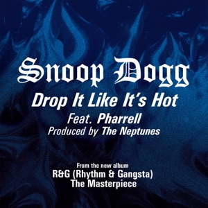 Snoop Dogg & Pharrell Williams - Drop It Like It's Hot