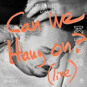 Can We Hang On? (Live) - Single Mp3 Download