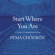 Pema Chödrön - Start Where You Are: A Guide to Compassionate Living (Unabridged)