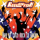 Reel Big Fish - She's Famous Now