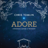 Adore: Christmas Songs Of Worship (Deluxe Edition  Live)-Chris Tomlin