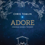 Adore: Christmas Songs of Worship (Deluxe Edition / Live) - Chris Tomlin - Chris Tomlin