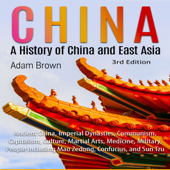 China: A History of China and East Asia 3rd Edition (Unabridged)