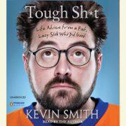 Tough Sh*t: Life Advice from a Fat, Lazy Slob Who Did Good (Unabridged)