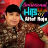 Sensational Hits Of Altaf Raja