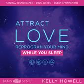 Attract Love While You Sleep