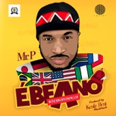 Mr. P - Ebeano (Internationally)
