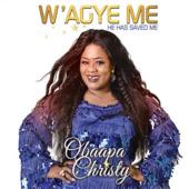 W' asue Me - Obaapa Christy