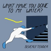 Beverly Tender - Big Snake Song
