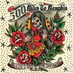 500 Miles To Memphis - In My Chest