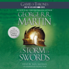 George R. R. Martin - A Storm of Swords: A Song of Ice and Fire: Book Three (Unabridged)  artwork