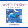 Guided Meditations to Promote Successful Surgery - Belleruth Naparstek