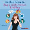 Sophie Kinsella - Sag's nicht weiter, Liebling Grafik