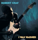 The Robert Cray Band - He Don't Live Here Anymore