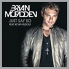 Just Say So feat Kevin Rudolf Single