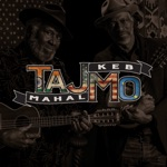 Taj Mahal & Keb' Mo' - She Knows How To Rock Me