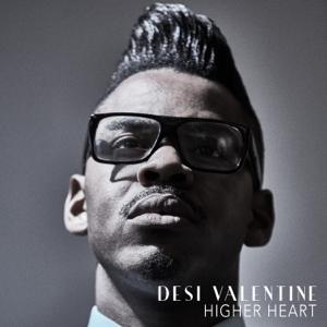 Desi Valentine - Higher Heart