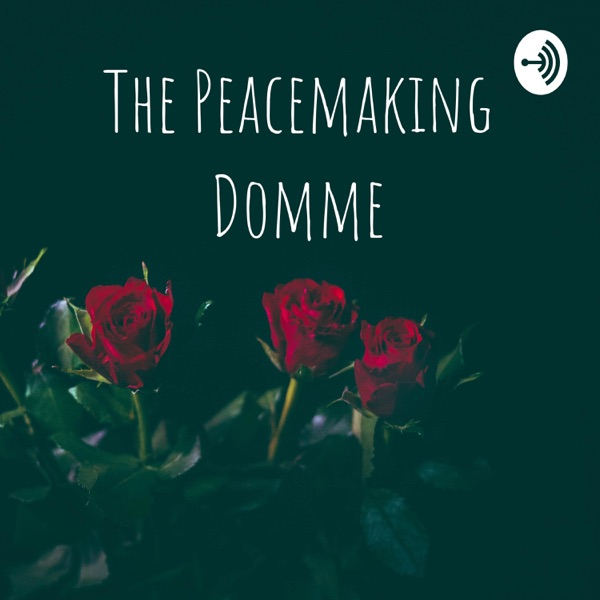 The Peacemaking Domme