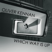 Oliver Kennan - Which Way is Up