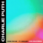 Done For Me (feat. Kehlani) [Syn Cole Remix]
