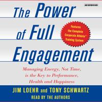 Jim Loehr & Tony Schwartz - The Power of Full Engagement (Abridged) artwork