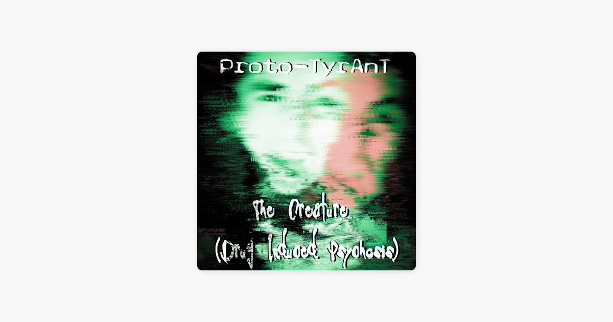 The Creature (Drug Induced Psychosis) by ProTo-TyranT