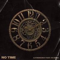 No Time (feat. YK Osiris) - Single Mp3 Download