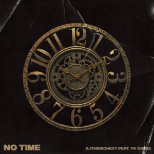 No Time (feat. YK Osiris) - Single Mp3 Download