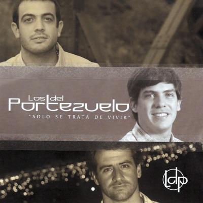 Solo Se Trata de Vivir - Los del Portezuelo