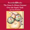 Erma Bombeck - The Grass Is Always Greener Over the Septic Tank  artwork