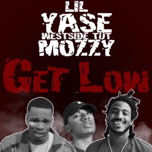 Get Low (feat. Lil Yase & Mozzy) - Single Mp3 Download