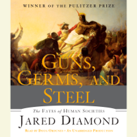 Guns, Germs, and Steel: The Fates of Human Societies (Unabridged)