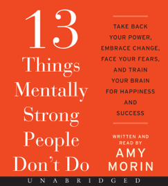 13 Things Mentally Strong People Don't Do - Amy Morin MP3 Download