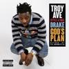 Troy Ave - Drake Gods Plan
