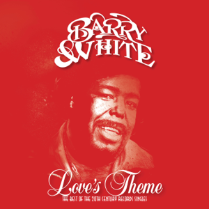 Barry White - Love's Theme: The Best of the 20th Century Records Singles