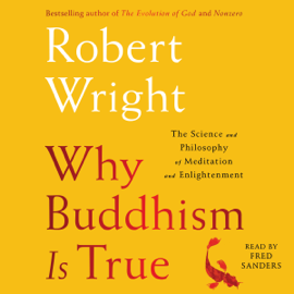Why Buddhism Is True: The Science and Philosophy of Enlightenment (Unabridged) audiobook