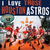 Polish Pete and the Polka? I Hardly Know Her Band - I Love Those Houston Astros