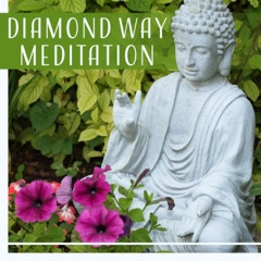 Diamond Way Meditation – Buddhist Crystal Music for Relaxes Your Mind & Body, Helps You Focus on Compassion and Wisdom for Others