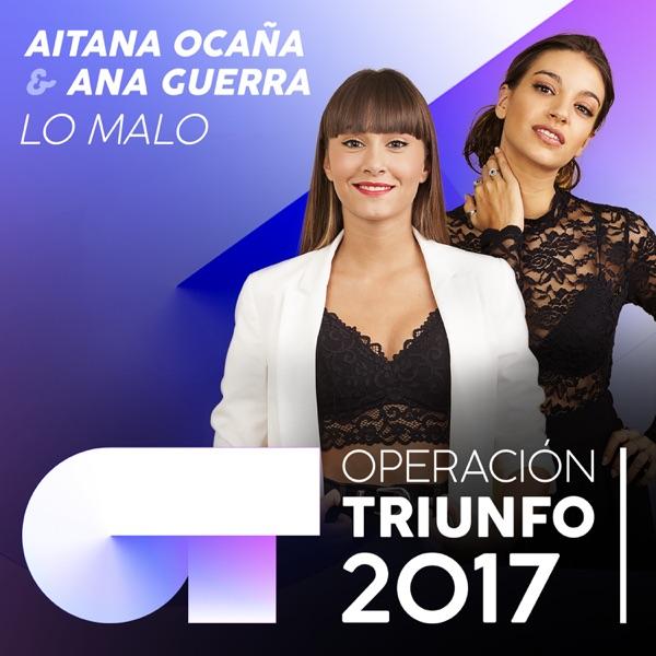 Lo Malo (Operación Triunfo 2017) - Single