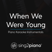 When We Were Young (Originally Performed by Adele) [Piano Karaoke Version] - Sing2Piano
