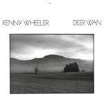 Kenny Wheeler - 3/4 In the Afternoon