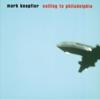 Sailing To Philadelphia - Mark Knopfler