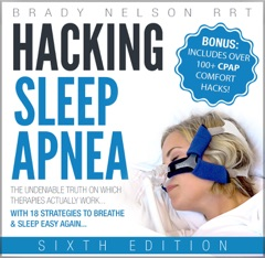 Hacking Sleep Apnea - 6th Edition: 18 Strategies to Breathe & Sleep Easy Again (Unabridged)