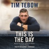 This Is the Day: Reclaim Your Dream. Ignite Your Passion. Live Your Purpose. (Unabridged)