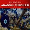 En Sevilen Anadolu Türküleri