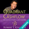 Le Quadrant du Cashflow: Un guide pour attendre la liberté financière - Robert T. Kiyosaki