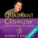 Robert T. Kiyosaki - Le Quadrant du Cashflow: Un guide pour attendre la liberté financière